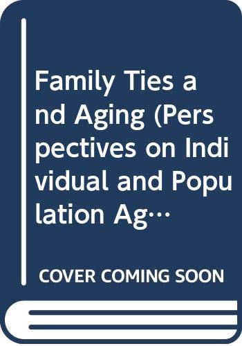 9780409811834: Family Ties and Aging (Perspectives on Individual and Population Aging)