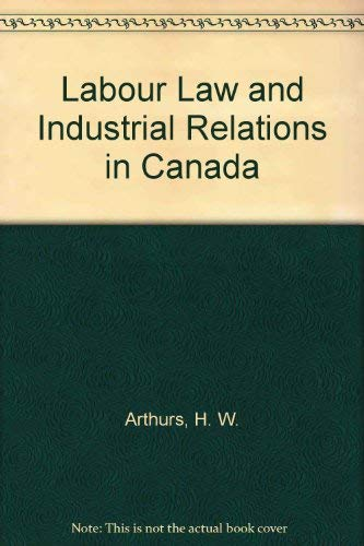 9780409811858: Labour Law and Industrial Relations in Canada