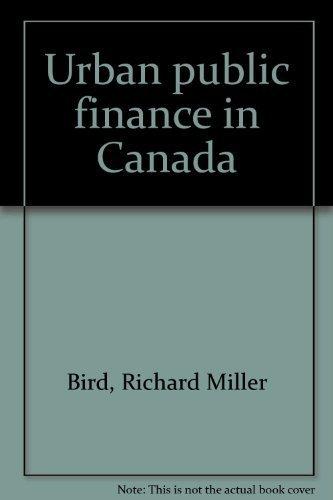 Urban Public Finance in Canada: Bird; Slack