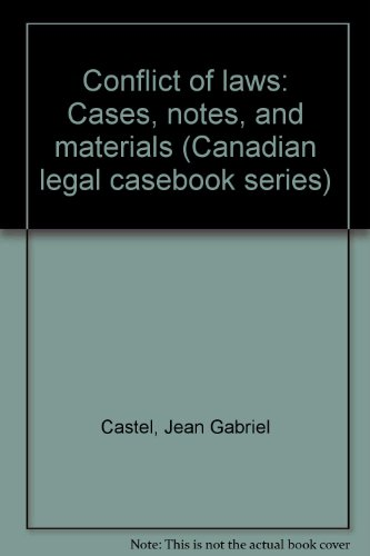 9780409821147: Conflict of laws: Cases, notes, and materials (Canadian legal casebook series)