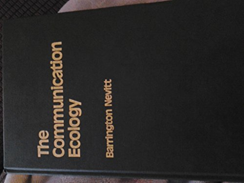 The Communication Ecology: RE-Presentation versus Replica: Nevitt, Barrington
