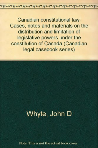 9780409876024: Canadian constitutional law: Cases, notes and materials on the distribution and limitation of legislative powers under the constitution of Canada (Canadian legal casebook series)
