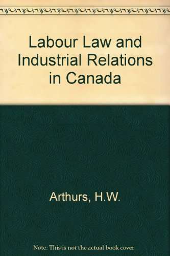 Labour Law and Industrial Relations in Canada: D.D Carter; Fudge;