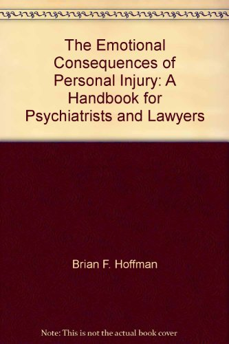 9780409892130: The Emotional Consequences of Personal Injury: A Handbook for Psychiatrists and Lawyers