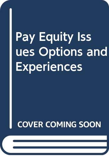 9780409897722: Pay Equity Issues Options and Experiences