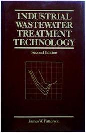 Industrial Wastewater Treatment Technology: Patterson, James W.