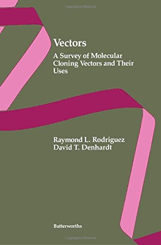 Vectors: A Survey of Molecular Cloning Vectors and Their Uses: Rodriguez, Raymond L.