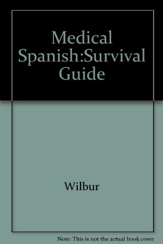 9780409900460: Medical Spanish: The Instant Survival Guide