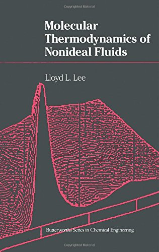 Molecular Thermodynamics of Nonideal Fluids (Butterworths Series in Chemical Engineering): Lee, ...