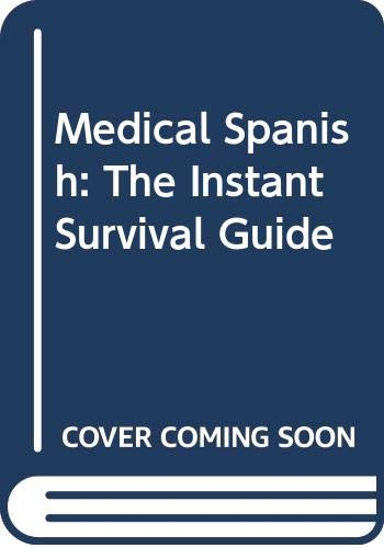 9780409902006: Medical Spanish: The Instant Survival Guide
