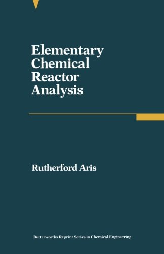 9780409902211: Elementary Chemical Reactor Analysis: Butterworths Series in Chemical Engineering