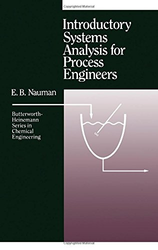 Introductory Systems Analysis for Process Engineers: E. Burce Nauman