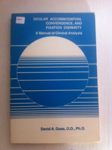 9780409903065: Ocular Accommodation, Convergence, and Fixation Disparity: A Manual of Clinical Analysis
