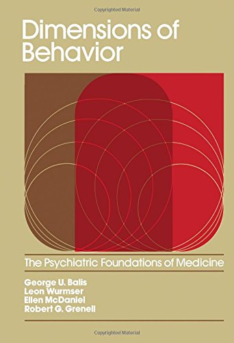 Psychiatric Foundations of Medicine: Dimensions of Behaviour v. 1 (The Psychiatric foundations of ...