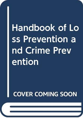 9780409950472: Handbook of Loss Prevention and Crime Prevention