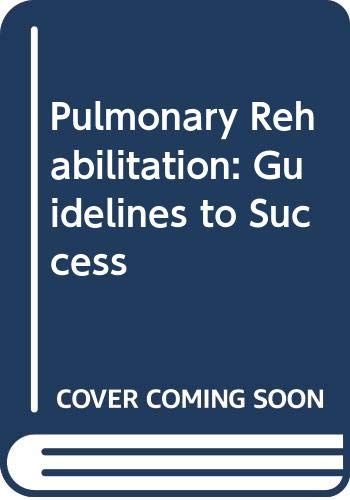 9780409950618: Pulmonary Rehabilitation: Guidelines to Success