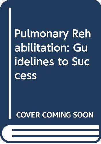9780409950618: Pulmonary Rehabilitation: Guidelines to Success