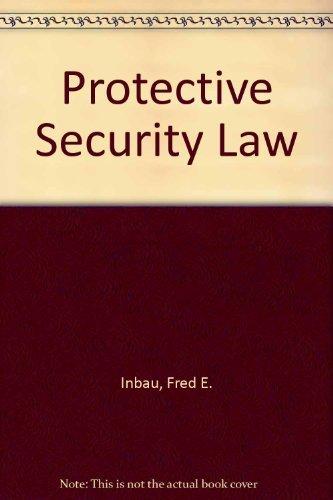 Protective Security Law: Inbau, Fred E.
