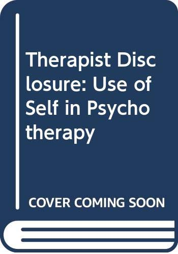 Therapist Disclosure: Use of Self in Psychotherapy (040995070X) by Weiner, Myron