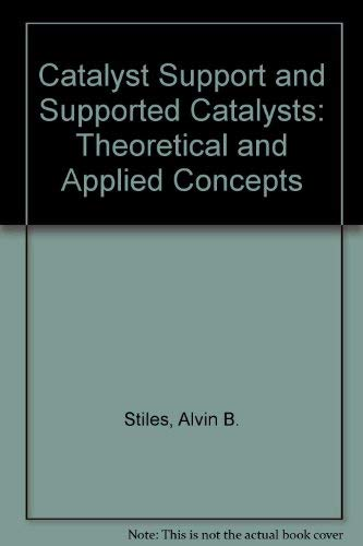9780409951486: Catalyst Supports and Supported Catalysts: Theoretical and Applied Concepts