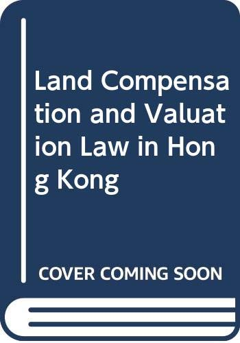 9780409995251: Land Compensation and Valuation Law in Hong Kong