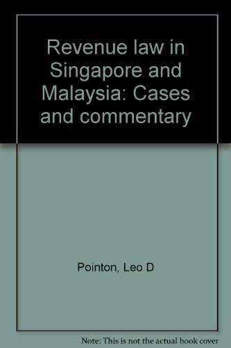 9780409995268: Revenue law in Singapore and Malaysia: Cases and commentary