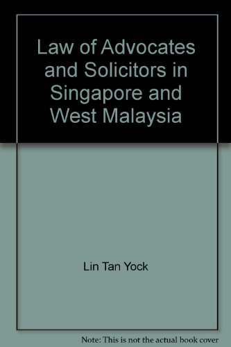 9780409995930: Law of Advocates and Solicitors in Singapore and West Malaysia