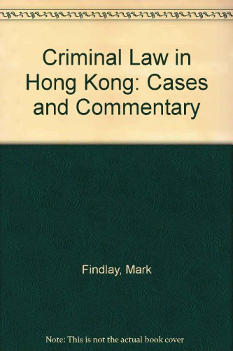 9780409996197: Criminal Law in Hong Kong: Cases and Commentary