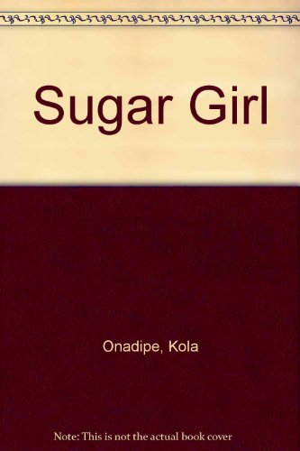 Sugar Girl (0410800163) by Onadipe, Kola