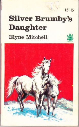 9780411806903: SILVER BRUMBY'S DAUGHTER