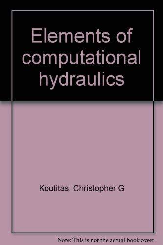 9780412003615: Elements of computational hydraulics