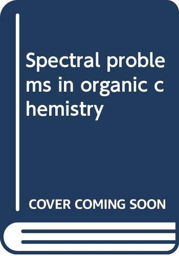 9780412005619: Spectral problems in organic chemistry