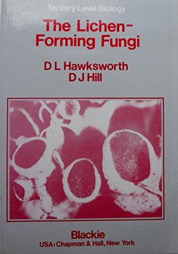 The Lichen Forming-Fungi: Hawksworth, D.L.; Hill, D.J.; Hill, David J.