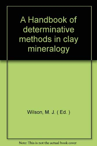9780412009013: A Handbook of determinative methods in clay mineralogy