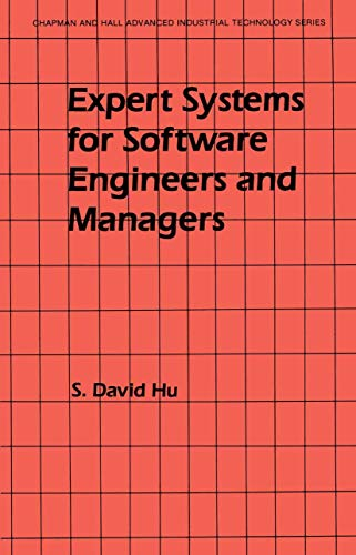 Expert Systems for Software Engineers and Managers: S. David Hu