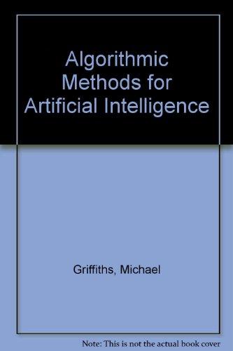 9780412015311: Algorithmic Methods for Artificial Intelligence