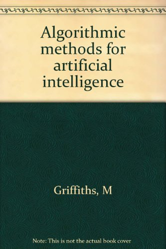 9780412015410: Algorithmic methods for artificial intelligence