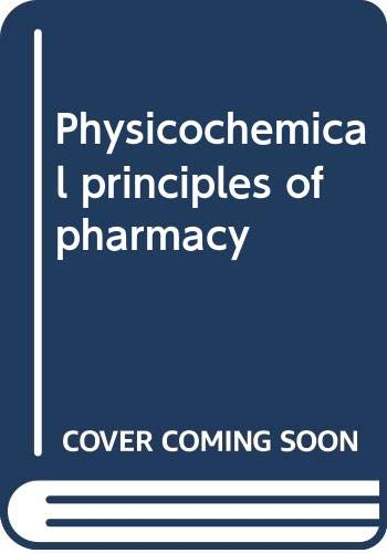 9780412018312: Physicochemical principles of pharmacy