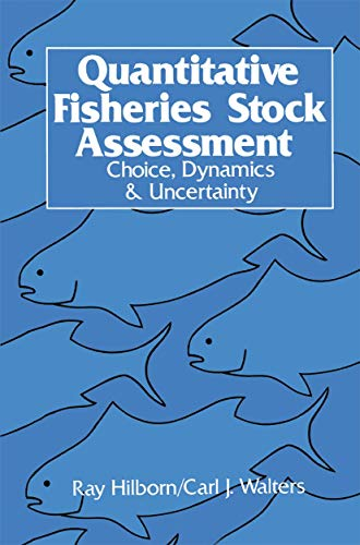 9780412022715: Quantitative Fisheries Stock Assessment: Choice, Dynamics and Uncertainty