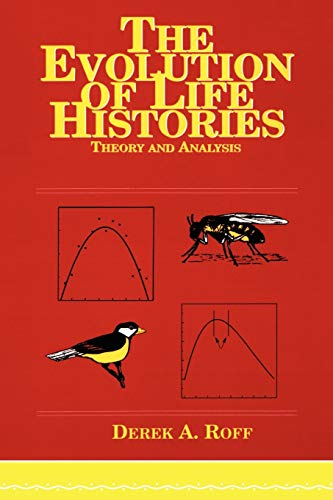 9780412023910: Evolution Of Life Histories: Theory and Analysis