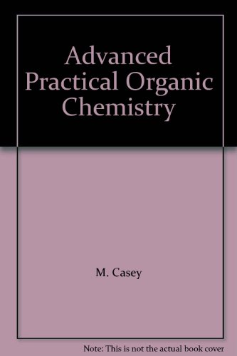 9780412024610: Advanced Practical Organic Chemistry