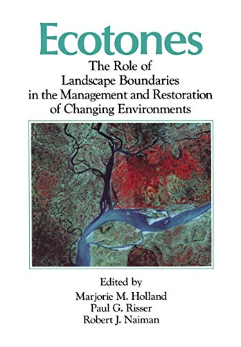 9780412030918: Ecotones: The Role of Landscape Boundaries in the Management and Restoration of Changing Environments