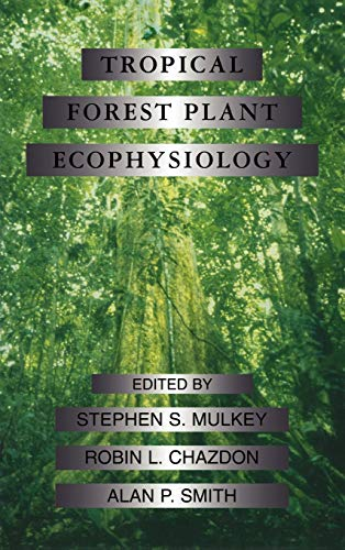 9780412035715: Tropical Forest Plant Ecophysiology