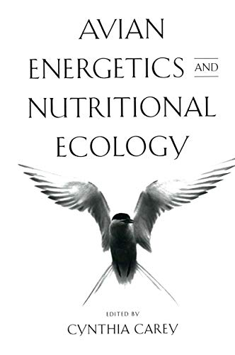 Avian Energetics and Nutritional Ecology: Carey, Cynthia, Editor