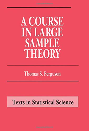 9780412043710: A Course in Large Sample Theory (Chapman & Hall Texts in Statistical Science Series)