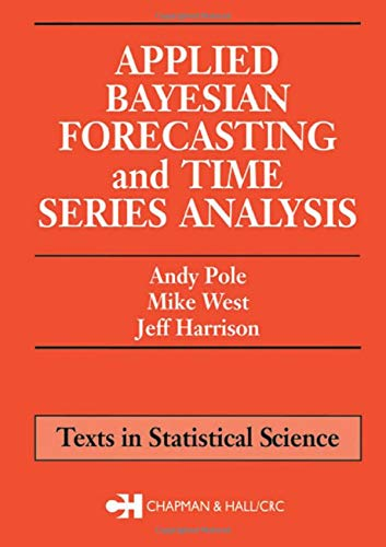 9780412044014: Applied Bayesian Forecasting and Time Series Analysis (Chapman & Hall/CRC Texts in Statistical Science)