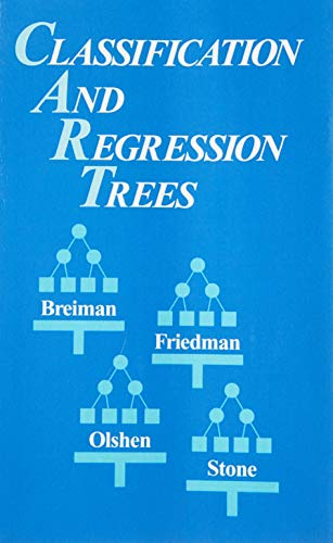 Classification and Regression Trees (Wadsworth Statistics/Probability) (0412048418) by Breiman, Leo; Friedman, Jerome; Stone, Charles J.; Olshen, R.A.
