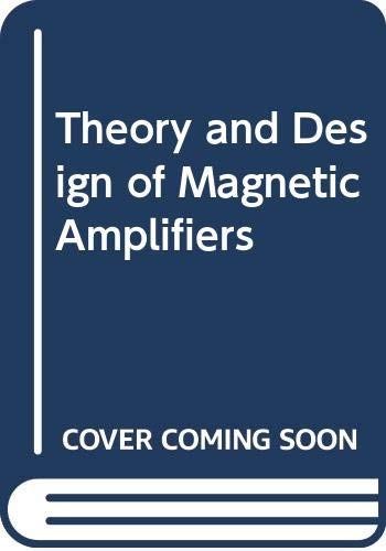 Theory and Design of Magnetic Amplifiers Frost-Smith,