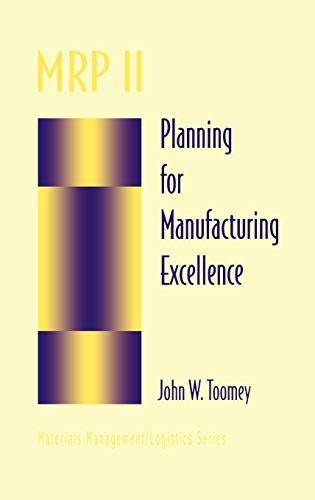 9780412065811: MRP II: Planning for Manufacturing Excellence (Chapman & Hall Materials Management/Logistics Series)