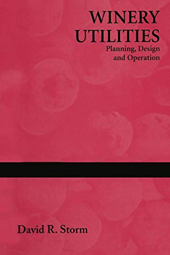 9780412066016: Winery Utilities: Planning, Design and Operation (Chapman & Hall Enology Library)